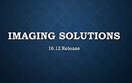 Imaging Solutions 16.12 Release