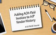 Adding ACH-Paid Invoices to A/P Vendor History