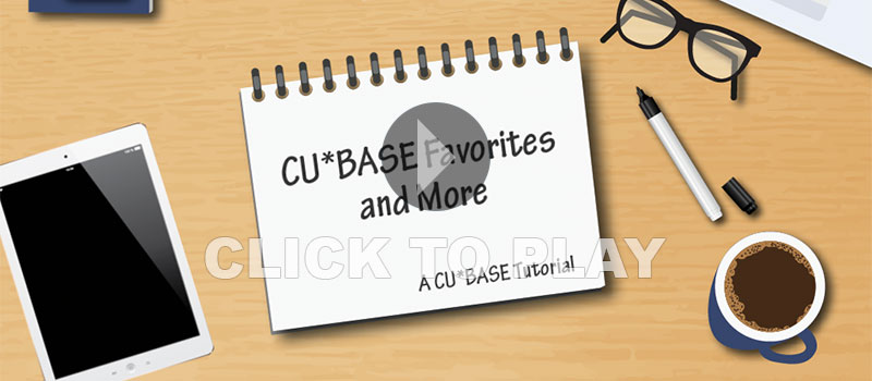 CU*BASE Favorites and More!