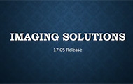 Imaging Solutions 17.05 Release